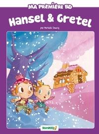 Mathilde Domecq et Hélène Beney - Ma première BD  : Hansel et Gretel.