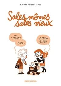 Mathilde Domecq et  James - Sales mômes, sales vieux.