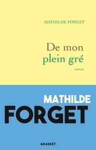 Mathilde Forget - De mon plein gré.
