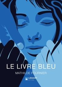 Mathilde Fournier - LE LIVRE BLEU.