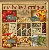 Mathilde Fournier et Frédéric Lisak - Ma boîte à graines - Concentré de vie, trésor d'activités.
