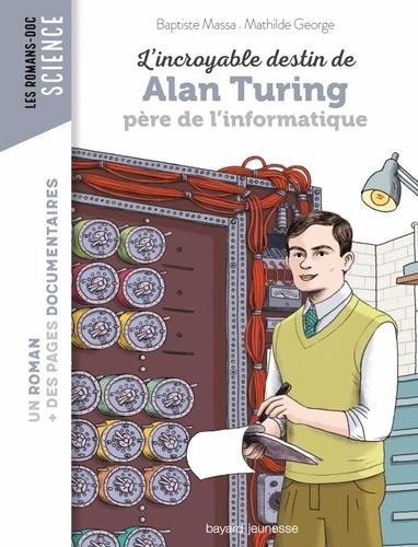 L'incroyable destin d'Alan Turing, père de l'informatique