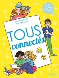 Mathilde Giard et  Marygribouille - Tous connectés.