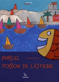 Mathilde Giordano - Marcel poisson de l'Estaque.
