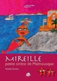 Mathilde Giordano - Mireille, petite sirène de Malmousque.