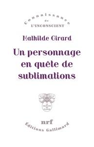 Livres en pdf à télécharger Un personnage en quête de sublimations par Mathilde Girard in French
