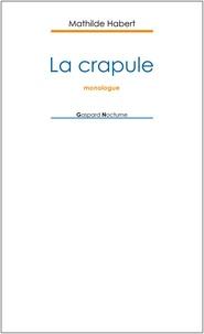 Mathilde Habert - La crapule - Monologue.