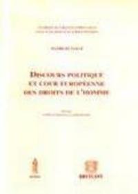 Discours politique et Cour européenne des droits de lhomme - Fondements et limites de la liberté dexpression politique dans la jurisprudence de la Cour de Strasbourg.pdf