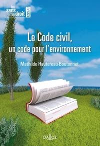 Mathilde Hautereau-Boutonnet - Le Code civil, un code pour l'environnement.