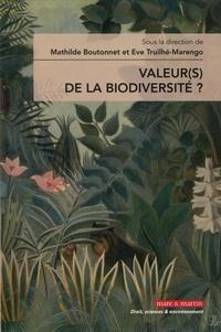 Mathilde Hautereau-Boutonnet et Eve Truilhé-Marengo - Quelle(s) valeur(s) pour la biodiversité ?.
