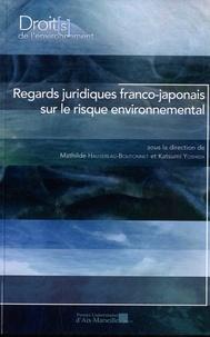 Mathilde Hautereau-Boutonnet et Katsumi Yoshida - Regards juridiques franco-japonais sur le risque environnemental.