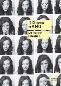 Mathilde Hinault - Dix pour sang.