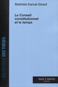 Mathilde Kamal-Girard - Le Conseil constitutionnel et le temps.