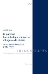 Mathilde Kang - Le parcours transatlantique du Journal d'Eugénie de Guérin - Un cas de transfert culturel (1850-1950).