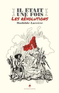 Téléchargement gratuit du livre de Kindle Il était une fois les révolutions in French 9791097079468