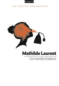 Un monde d'odeurs - Mathilde Laurent |