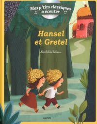 Mathilde Lebeau - Hansel et Gretel. 1 CD audio