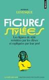 Mathilde Levesque - Figures stylées - Les figures de style revisitées par les élèves et expliquées par leur prof.