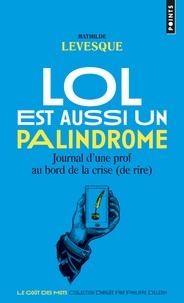 Mathilde Levesque - Lol est aussi un palindrome - Journal d'une prof au bord de la crise (de rire).
