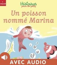 Anne Hemstege et Mathilde Lossel - Un poisson nommé Marina.