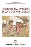 Mathilde Mahé-Simon et Jean Trinquier - L'Histoire d'Alexandre selon Quinte-Curce.