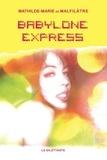 Mathilde-Marie de Malfilâtre - Babylone Express.