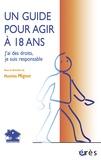 Mathilde Mignot - Un guide pour agir à 18 ans - J'ai des droits, je suis responsable.