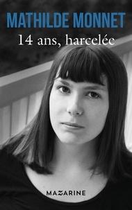 Mathilde Monnet - 14 ans, harcelée.