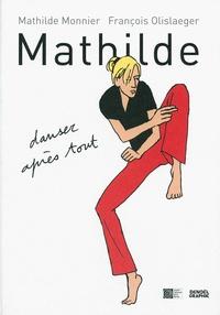 Mathilde Monnier et François Olislaeger - Mathilde - Danser après tout.