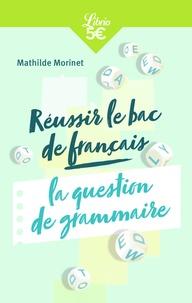 Mathilde Morinet - Réussir le bac français : la question de grammaire.