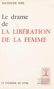 Mathilde Niel - Le drame de la libération de la femme.