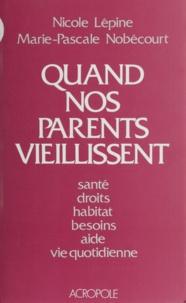 Mathilde Nobécourt et Nicolas Lépine - Quand nos parents vieillissent.