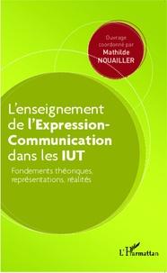 Lenseignement de lExpression-Communication dans les IUT - Fondements théoriques, représentations, réalités.pdf