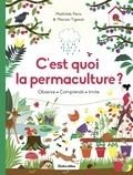 Mathilde Paris et Marion Tigréat - C'est quoi la permaculture ? - Observe, comprends, imite.