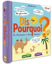 Mathilde Paris - Dis pourquoi le chameau a des bosses ?.