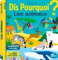Mathilde Paris - Dis pourquoi ? Les animaux.
