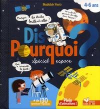 Mathilde Paris - Dis pourquoi ? Spécial espace - 4-6 ans.