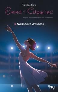 Mathilde Paris et Jérôme Hamon - Emma et Capucine - Tome 1, Naissance d'étoiles.