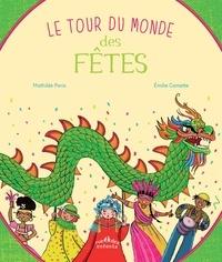 Le tour du monde des fêtes - Mathilde Paris |