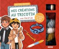 Mathilde Paris et  Shiilia - Mes créations au tricotin avec Zoé et Léo - 1 tricotin en bois inclus.