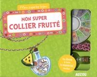 Mon super collier fruité- Avec 1 fiole, des petits fruits prédécoupés, 1 fil, 1 charm, 1 anneau de raccord - Mathilde Paris | Showmesound.org