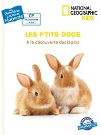 Mathilde Paris - Premières lectures CP2 National Geographic Kids - À la découverte des lapins.