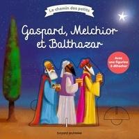 Gaspard, Melchior et Balthazar- Avec 1 figurine à détacher - Mathilde Paterson |