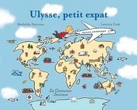 Mathilde Paterson et Laetitia Zink - Ulysse, petit expat.