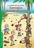 Mathilde Perrault-Archambault et Jean Morin - La bande des balafrés  : Carcajou et noix de coco.