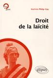 Mathilde Philip-Gay - Droit de la laïcité - Une mise en oeuvre de la pédagogie juridique de la laïcité.