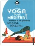 Mathilde Piton - Yoga pour méditer ! - Confiance en soi, apaisement, harmonie intérieure....