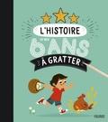 Mathilde Ray et Prisca Le Tandé Ronget - L'histoire de mes 6 ans à gratter.