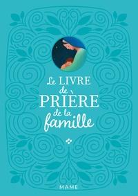 Mathilde Ray et Eric Puybaret - Le livre de prière de la famille.