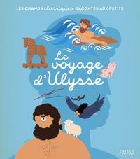 Mathilde Ray et Nathalie Ragondet - Le voyage d'Ulysse.